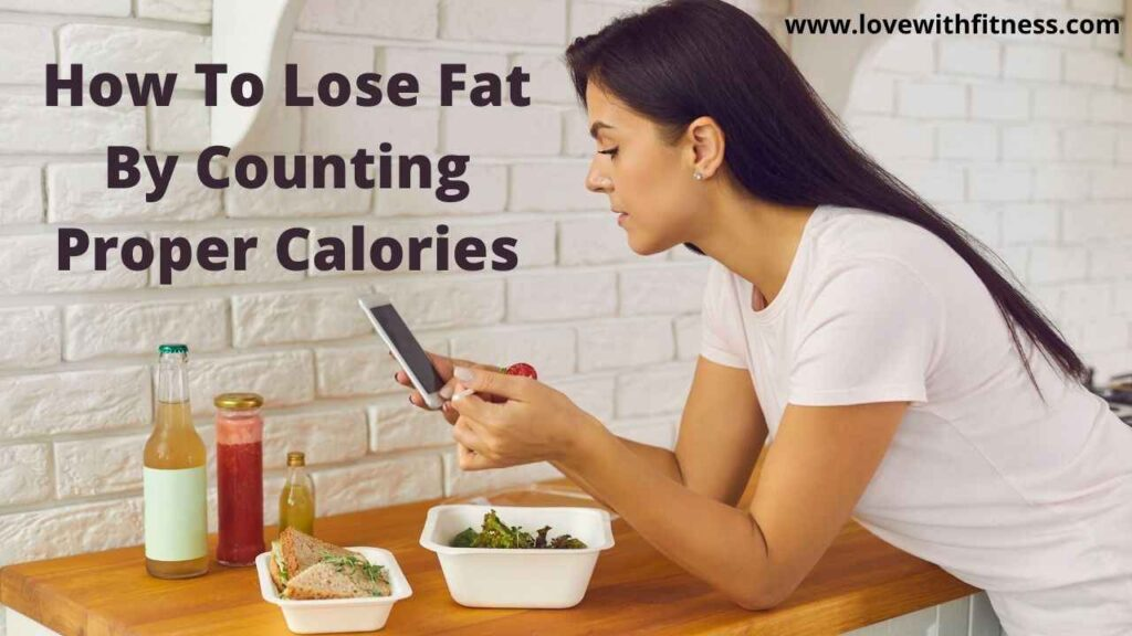 How to Lose Fat By Counting Proper Calories